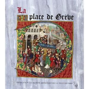 LA PLACE de GRÈVE. Catalogue d'exposition