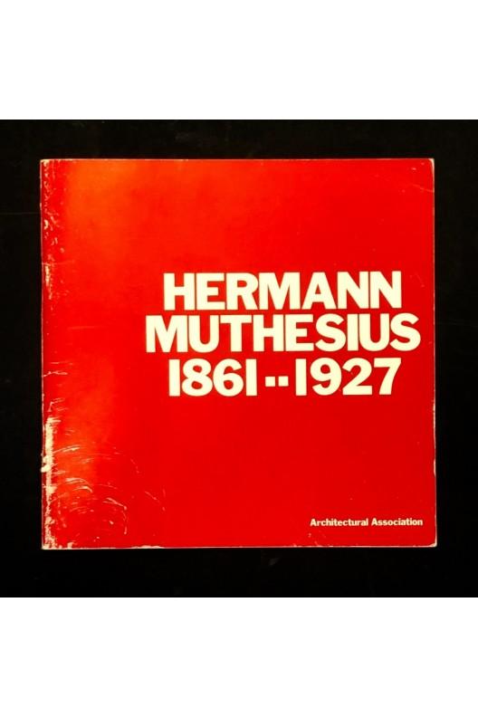 Hermann Muthesius 1861 - 1927