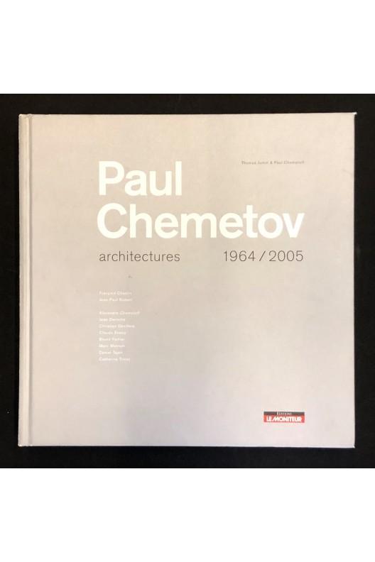 Paul Chemetov Architectures 1964 - 2005