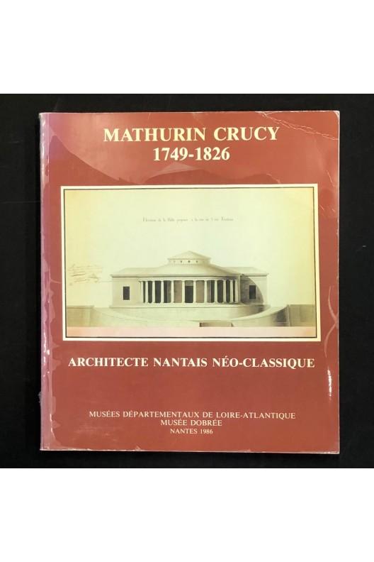 Mathurin Crucy, architecte nantais néo-classique 1749-1826