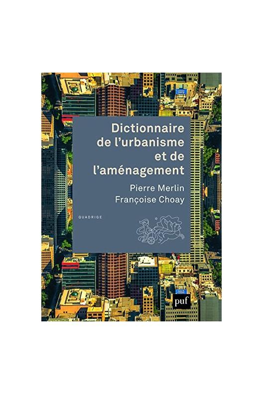 Dictionnaire de l'urbanisme et de l'aménagement Nouvelle édition