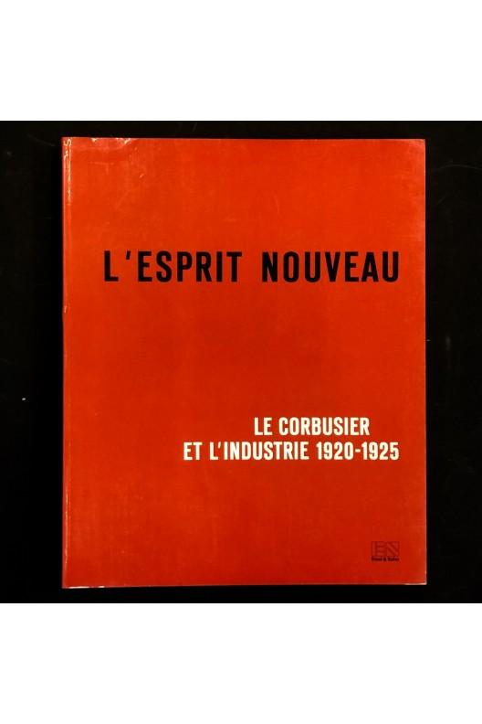 L'esprit Nouveau / Le Corbusier et l'industrie 1920-1925