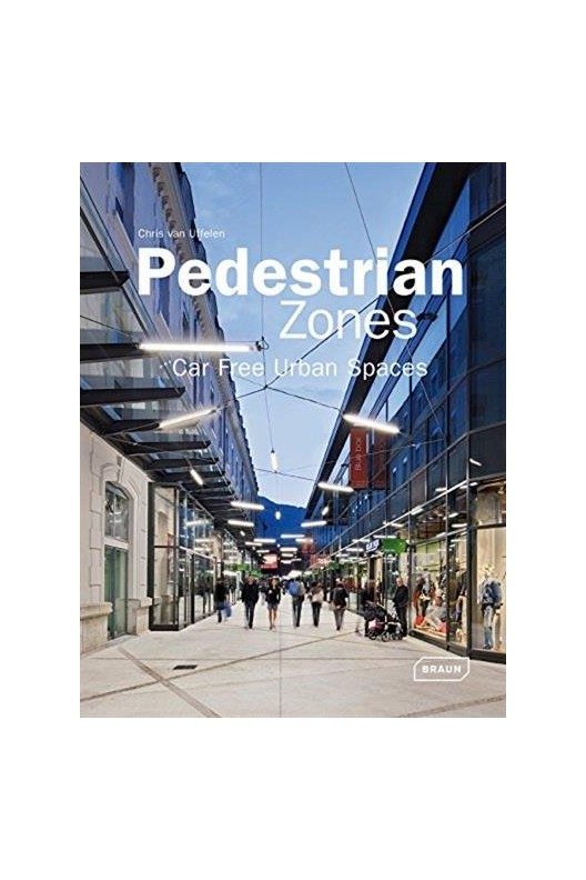 Pedestrian Zones - Car Free Urban Spaces
