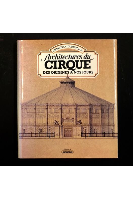 Architectures du cirque des origines à nos jours.