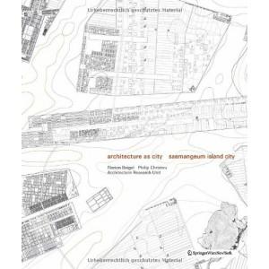 Architecture as City - Saemangeum Island City