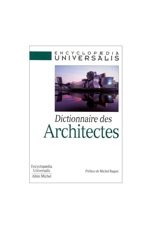Dictionnaire des architectes / Universalis