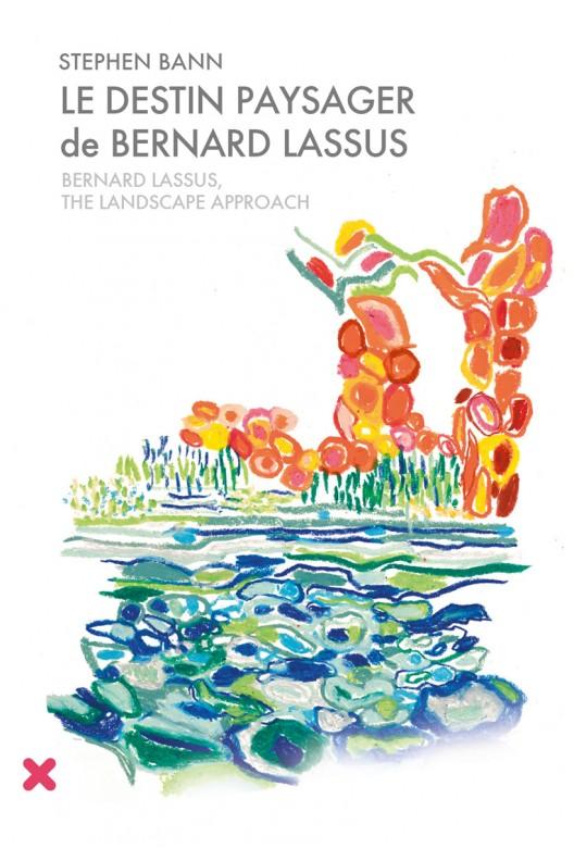 Le Destin Paysager de Bernard Lassus - De 1947 À 1981