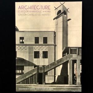 Gaston Castel Et Les Artistes  / Architecture Et Décor A Marseille 1919 1965