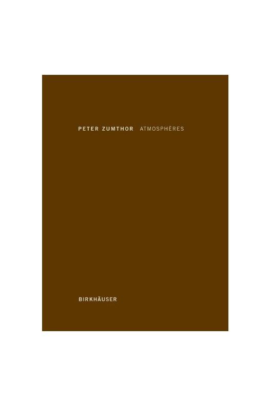 Atmosphères - Peter Zumthor