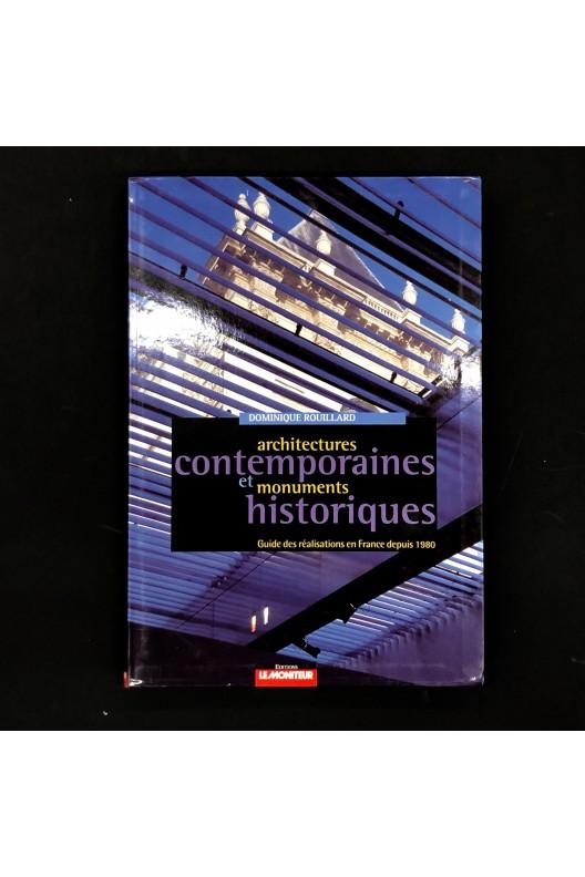 Architectures contemporaines et monuments historiques -