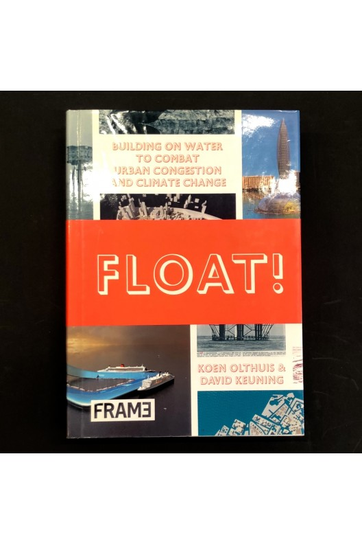 Float! - Building on Water to Combat Urban Congestion and Climate Change