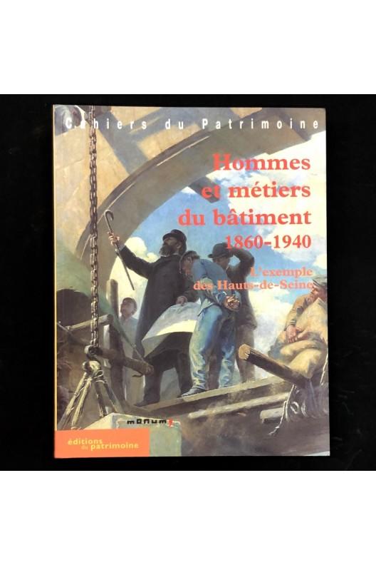 Hommes et métiers du bâtiment 1860-1940.