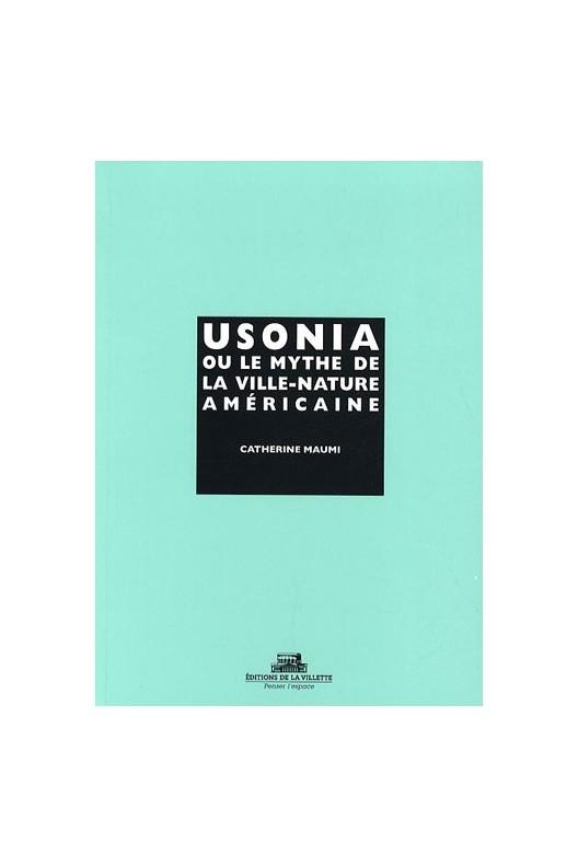 Usonia, ou, Le mythe de la ville-nature américaine