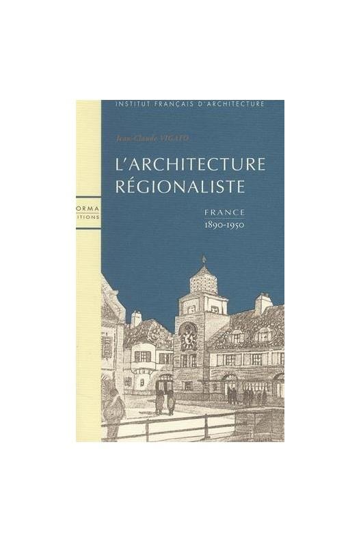 L'architecture régionaliste - France, 1890-1950