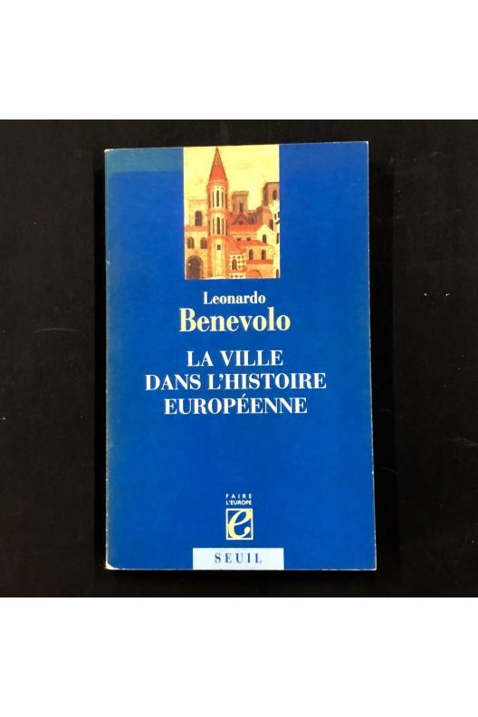 La ville dans l'histoire européenne / Benevolo