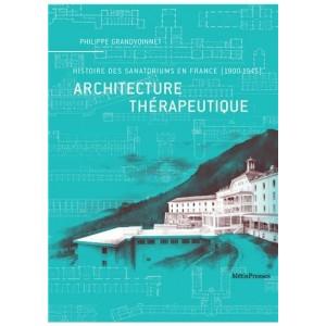 Architecture thérapeutique - Histoire des sanatoriums en France (1900-1945)