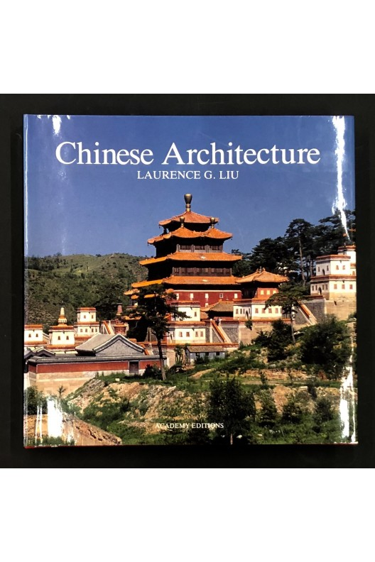 Chinese architecture / Laurence G. Liu