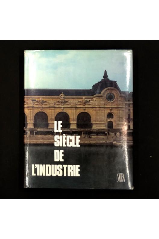 Le siècle de l'industrie / François loyer