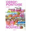 CERGY-PONTOISE Formes et Fictions d'une ville nouvelle