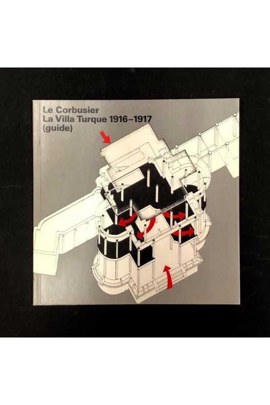 La villa turque 1916-1917 / Le Corbusier