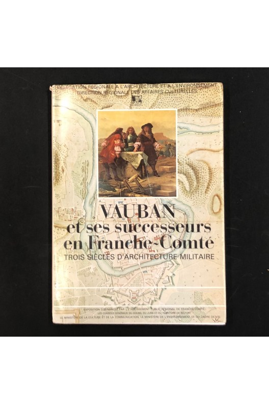 Vauban et ses successeurs en Franche-Comté