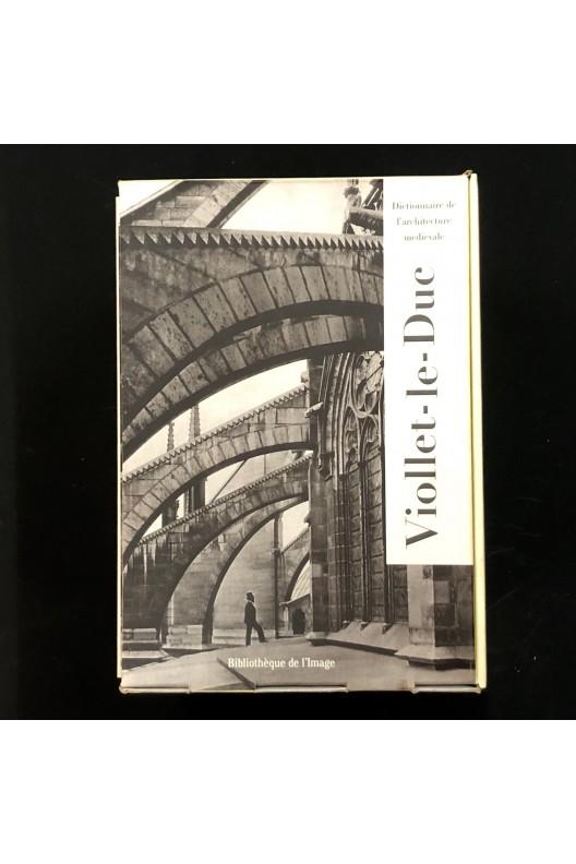 Dictionnaire de l'architecture médiévale par Viollet-le-Duc