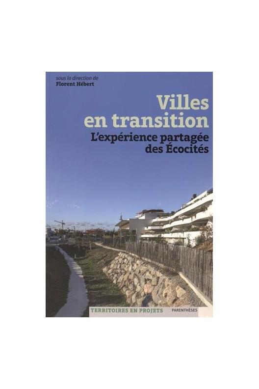 Villes en transition. L'expérience partagée des écocités