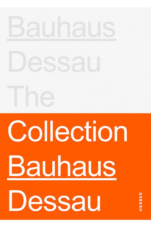 Bauhaus Dessau : The Collections