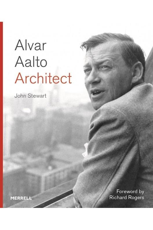 Alvar Aalto Architect / John Stewart
