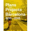 Plans and Projects for Barcelona, 2011-2015