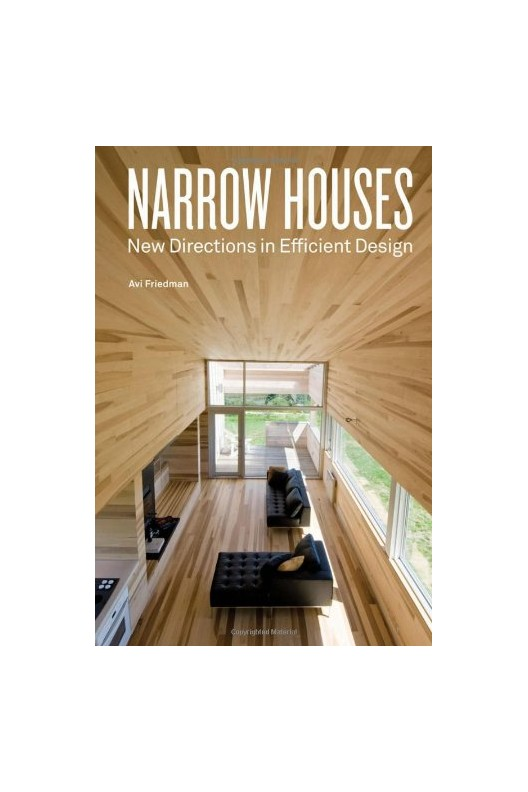 Narrow Houses New Directions in Efficient Design