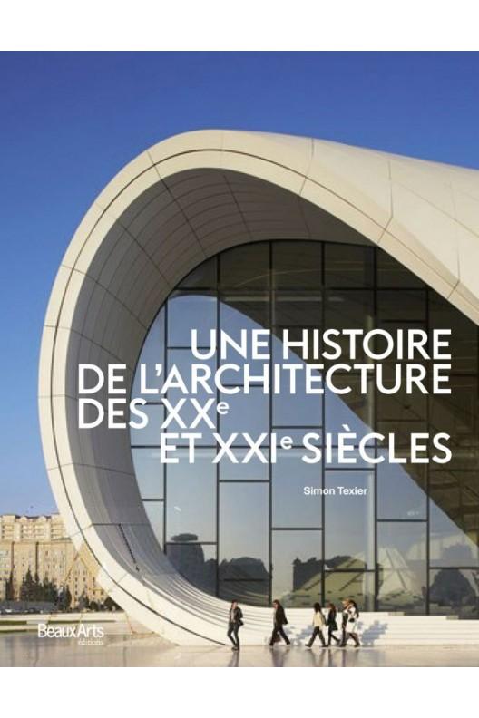 Une histoire de l'architecture des XXE et XXIe siècles.