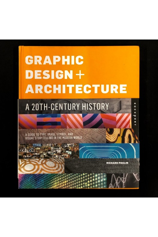 Graphic Design and Architecture, A 20th Century  History -