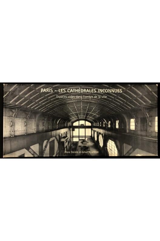 Paris, les cathédrales inconnues.