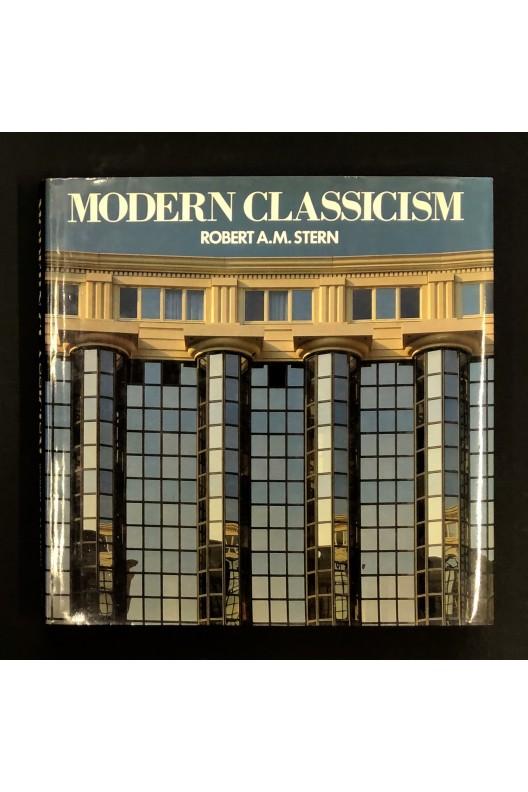 Modern Classicism / Robert A. M. Stern.