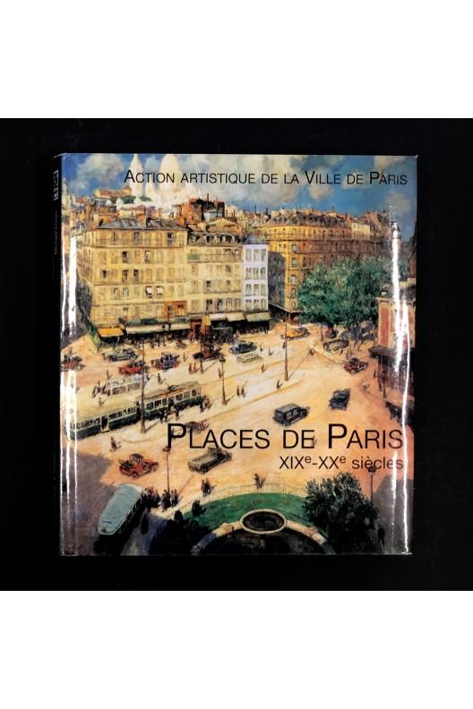 Places de Paris XIXe - XXe siècles