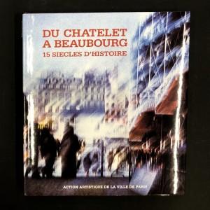 Du Châtelet à Beaubourg - 15 siècles d'histoire