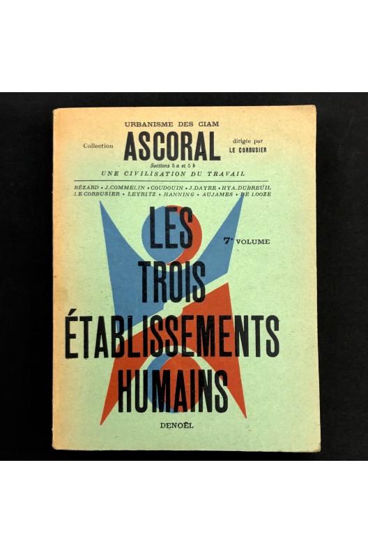 Les trois établissements urbains / Le Corbusier.