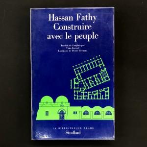 Hassan Fathy / Construire avec le peuple.