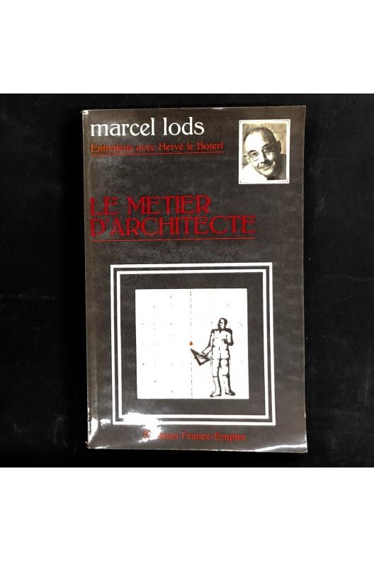 Marcel Lods / le métier d'architecte.