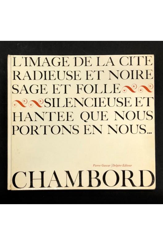 Chambord / Pierre Gascar / Delpire