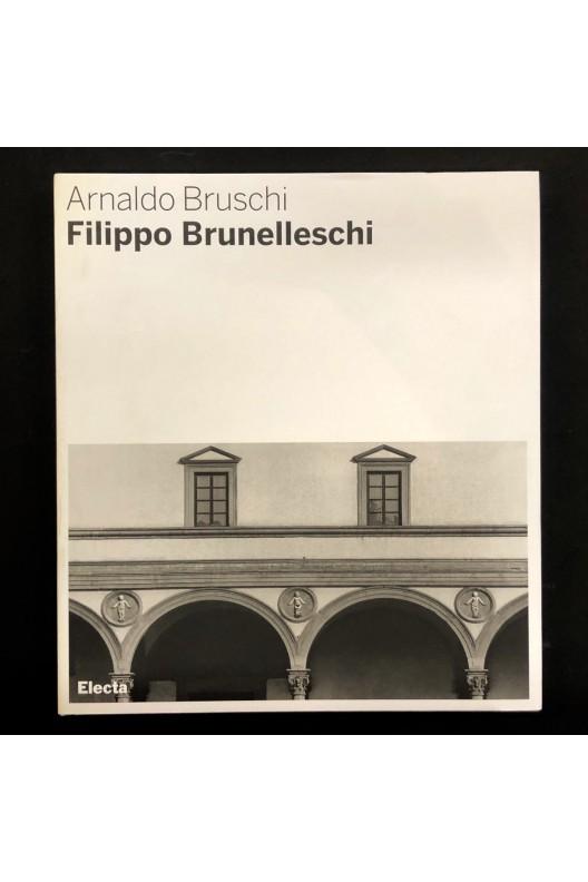 Filippo Brunelleschi / Arnaldo Bruschi