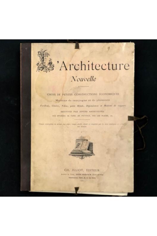 L'architecture nouvelle / Choix de petites constructions économiques.