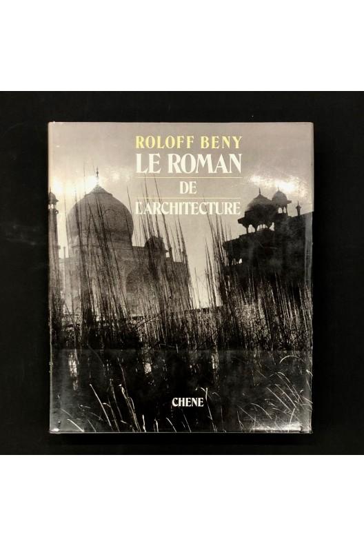Le roman de l'architecture / Roloff Beny