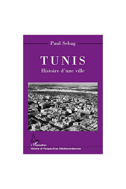 Tunis - histoire d'une ville