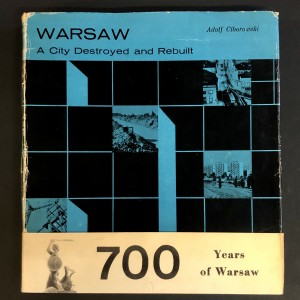 Warsaw, A city destroyed and rebuilt.