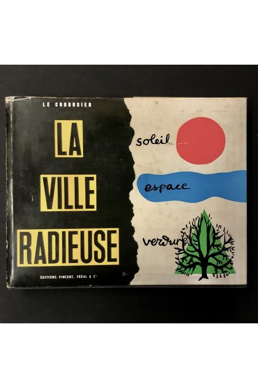 La ville radieuse / Le Corbusier