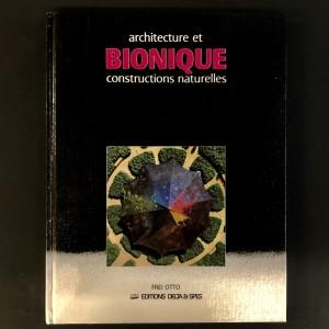Otto Frei / Architecture et bionique, constructions naturelles.