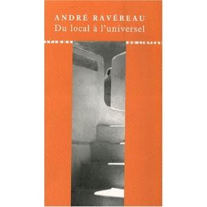 Du local à l'universel. André Ravereau