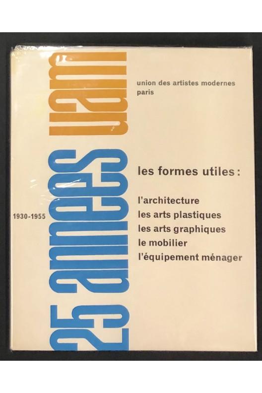 25 ANNÉES U.A.M. - UNION DES ARTISTES MODERNES PARIS 1930-1955